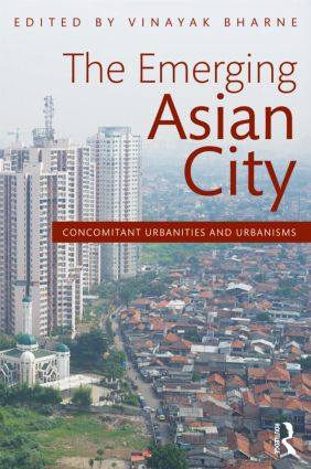 The Emerging Asian City: Concomitant Urbanities & Urbanisms (Paperback) book cover