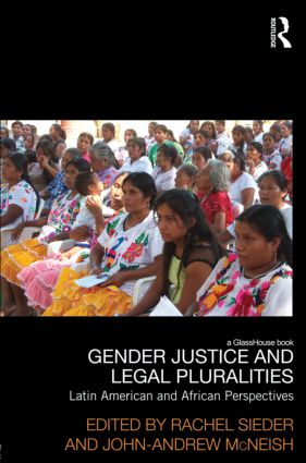 Gender Justice and Legal Pluralities: Latin American and African Perspectives (Hardback) book cover