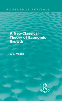 A Neo-Classical Theory of Economic Growth (Routledge Revivals) (Hardback) book cover