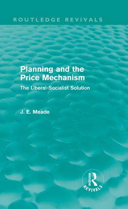 Planning and the Price Mechanism (Routledge Revivals): The Liberal-Socialist Solution (Hardback) book cover