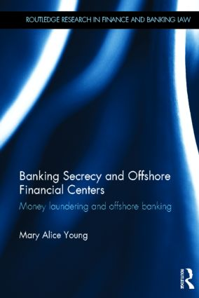 Banking Secrecy and Offshore Financial Centers: Money laundering and offshore banking (Hardback) book cover