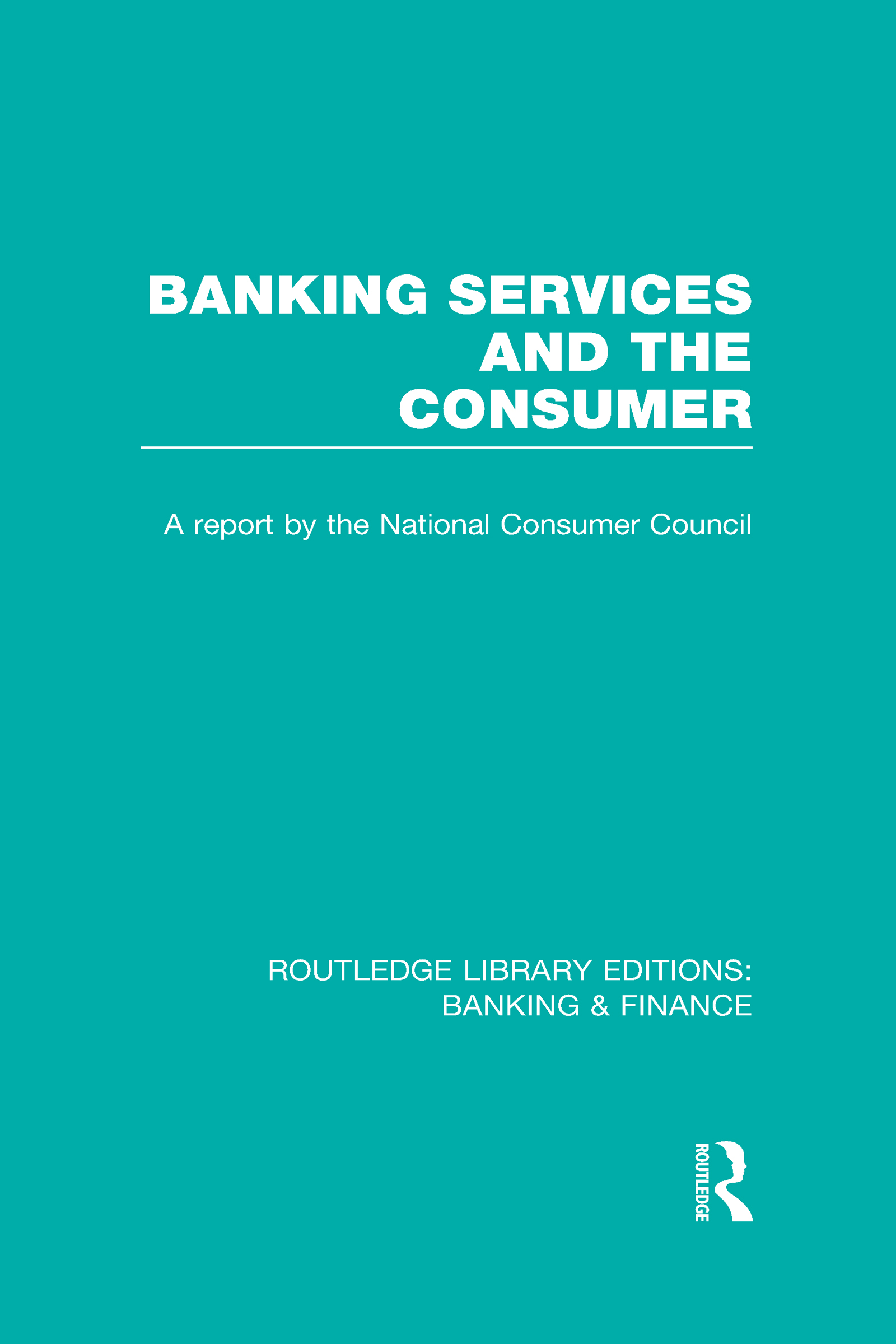 Banking Services and the Consumer (RLE: Banking & Finance) (Hardback) book cover