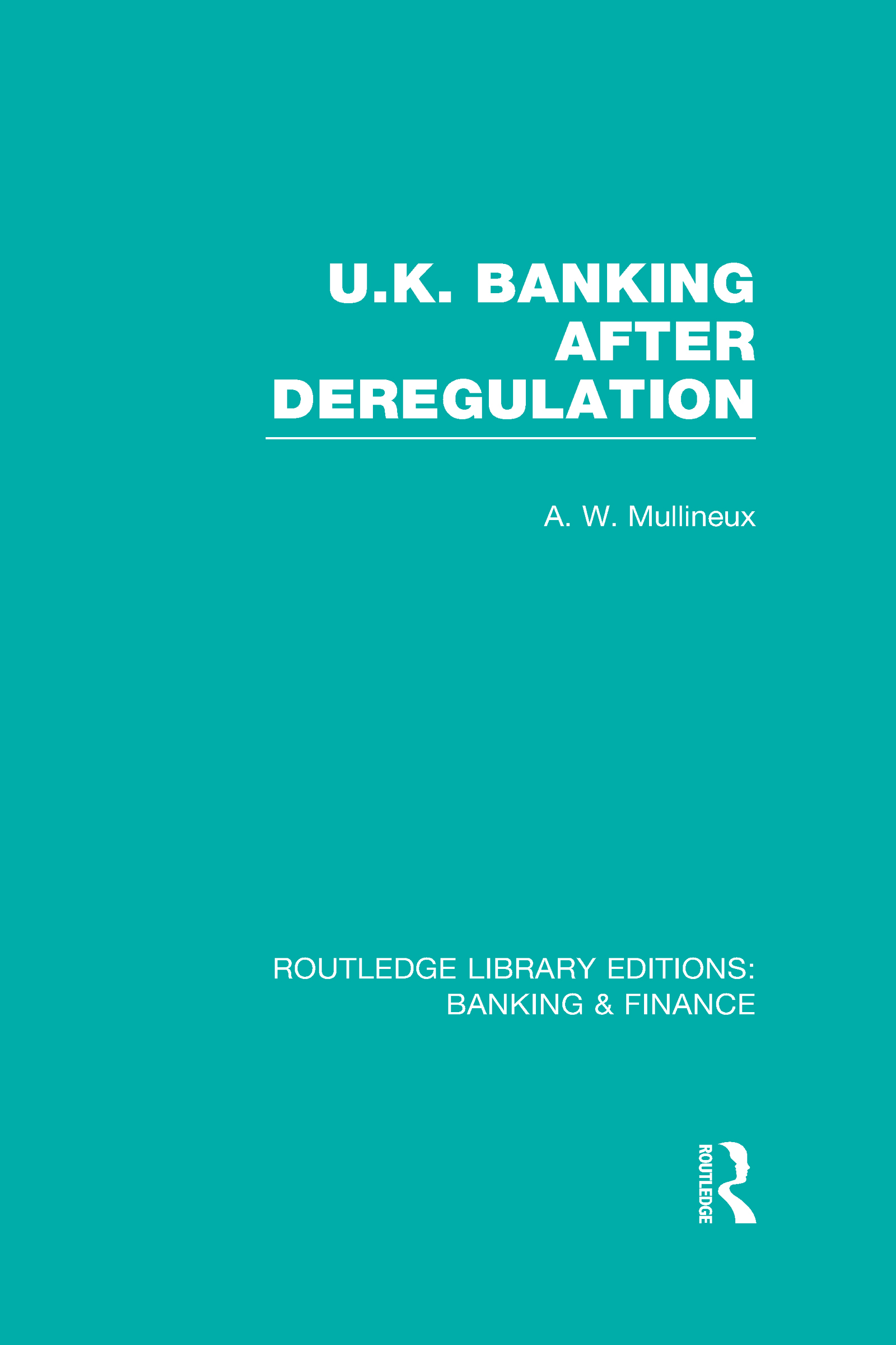 UK Banking After Deregulation (RLE: Banking & Finance) (Hardback) book cover
