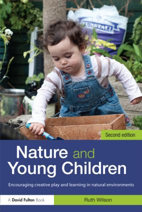 Nature and Young Children: Encouraging Creative Play and Learning in Natural Environments, 2nd Edition (Paperback) book cover