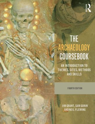 The Archaeology Coursebook: An Introduction to Themes, Sites, Methods and Skills, 4th Edition (Paperback) book cover