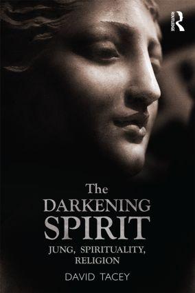 The Darkening Spirit: Jung, spirituality, religion, 1st Edition (Paperback) book cover