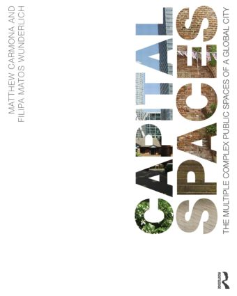 Capital Spaces: The Multiple Complex Public Spaces of a Global City (Paperback) book cover