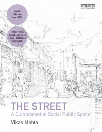 The Street: A Quintessential Social Public Space (Hardback) book cover