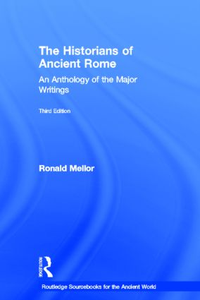 The Historians of Ancient Rome: An Anthology of the Major Writings book cover
