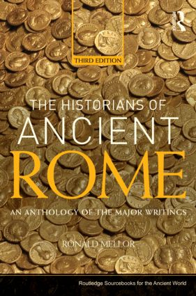 The Historians of Ancient Rome: An Anthology of the Major Writings, 3rd Edition (Paperback) book cover