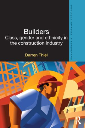 Builders: Class, Gender and Ethnicity in the Construction Industry book cover