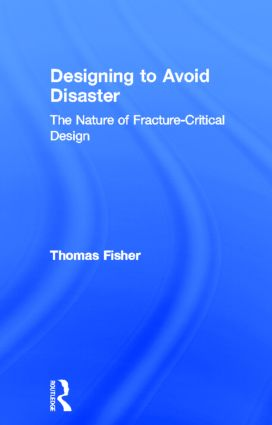 Designing To Avoid Disaster: The Nature of Fracture-Critical Design book cover