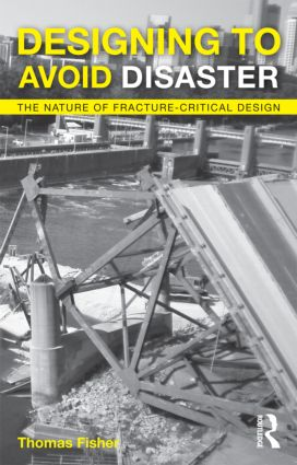 Designing To Avoid Disaster: The Nature of Fracture-Critical Design (Paperback) book cover