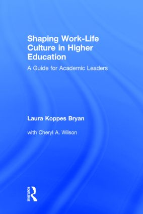Shaping Work-Life Culture in Higher Education: A Guide for Academic Leaders, 1st Edition (Hardback) book cover