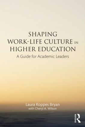 Shaping Work-Life Culture in Higher Education: A Guide for Academic Leaders book cover