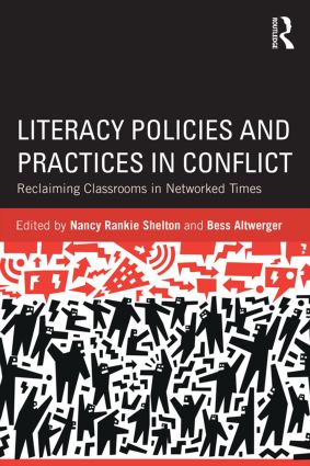 Literacy Policies and Practices in Conflict: Reclaiming Classrooms in Networked Times, 1st Edition (Paperback) book cover