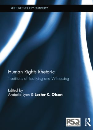 Human Rights Rhetoric: Traditions of Testifying and Witnessing book cover