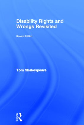 Disability Rights and Wrongs Revisited: 2nd Edition (Hardback) book cover