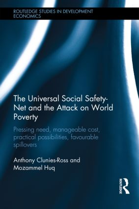 The Universal Social Safety-Net and the Attack on World Poverty: Pressing Need, Manageable Cost, Practical Possibilities, Favourable Spillovers (Hardback) book cover