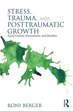 Stress, Trauma, and Posttraumatic Growth: Social Context, Environment, and Identities, 1st Edition (Paperback) book cover