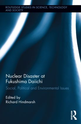 Nuclear Disaster at Fukushima Daiichi: Social, Political and Environmental Issues (Hardback) book cover