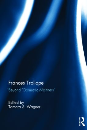 "Frances Trollope: Beyond ""Domestic Manners"" book cover"