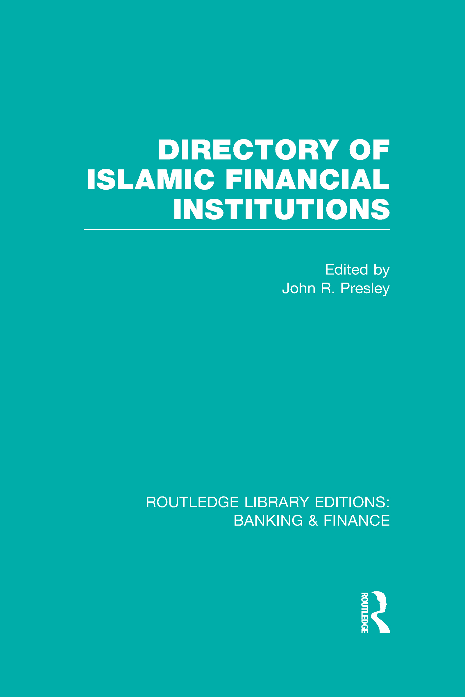 Directory of Islamic Financial Institutions (RLE: Banking & Finance) (Hardback) book cover