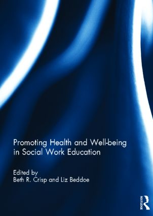 Promoting Health and Well-being in Social Work Education (Hardback) book cover