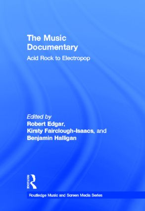 The Music Documentary: Acid Rock to Electropop book cover