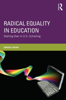 Radical Equality in Education: Starting Over in U.S. Schooling, 1st Edition (Paperback) book cover