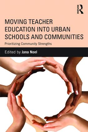 Moving Teacher Education into Urban Schools and Communities: Prioritizing Community Strengths (Paperback) book cover