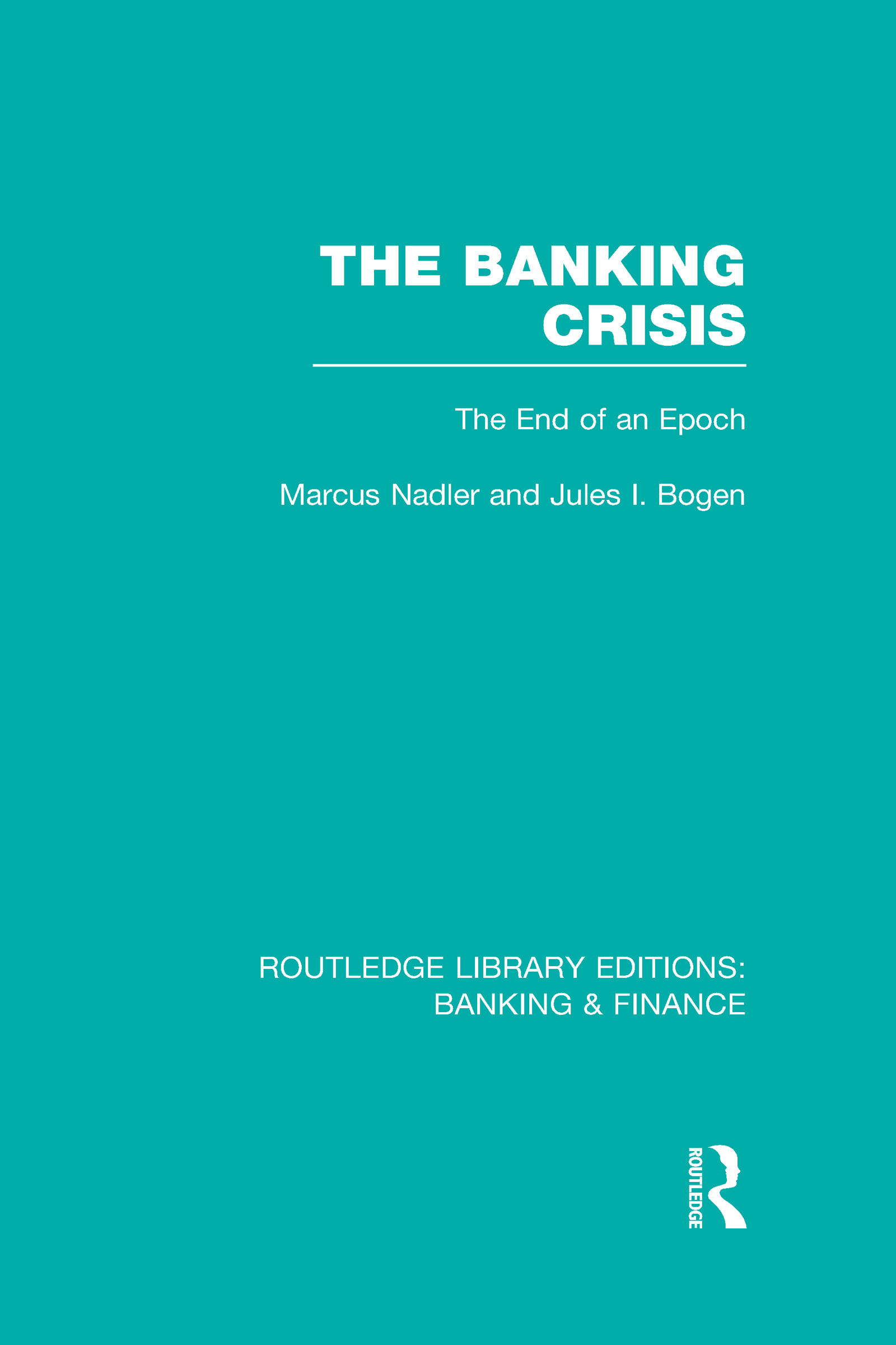 The Banking Crisis (RLE Banking & Finance): The End of an Epoch (Hardback) book cover