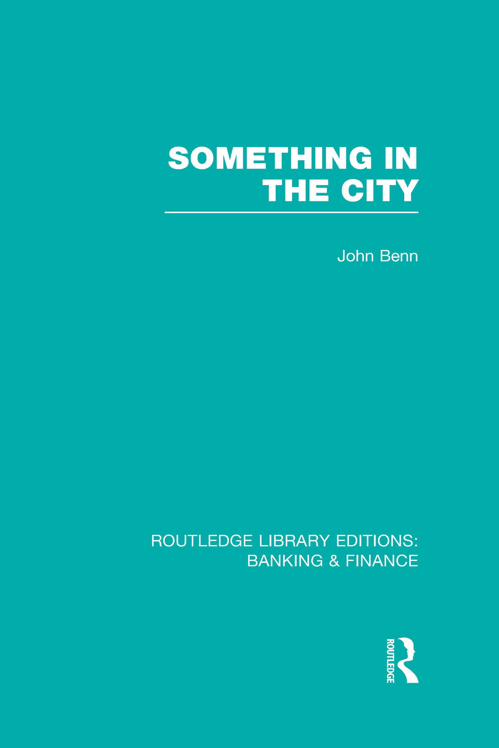 Something in the City (RLE Banking & Finance) (Hardback) book cover