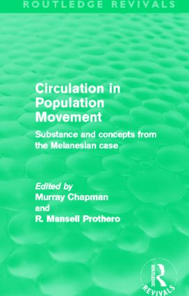 Circulation in Population Movement (Routledge Revivals): Substance and concepts from the Melanesian case book cover