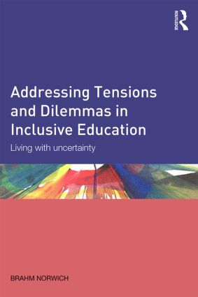 Addressing Tensions and Dilemmas in Inclusive Education: Living with uncertainty (Paperback) book cover