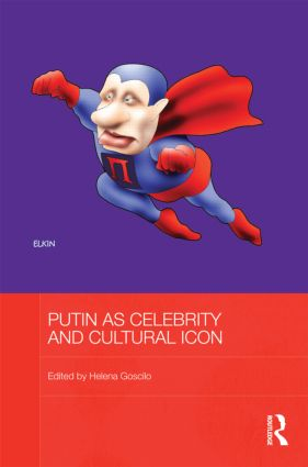 Putin as Celebrity and Cultural Icon (Hardback) book cover