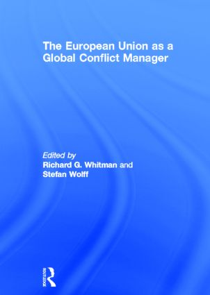 The European Union as a Global Conflict Manager: 1st Edition (Hardback) book cover