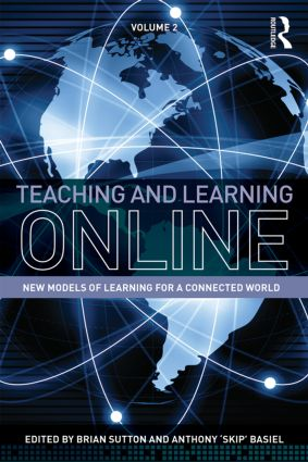Teaching and Learning Online: New Models of Learning for a Connected World, Volume 2, 1st Edition (Paperback) book cover
