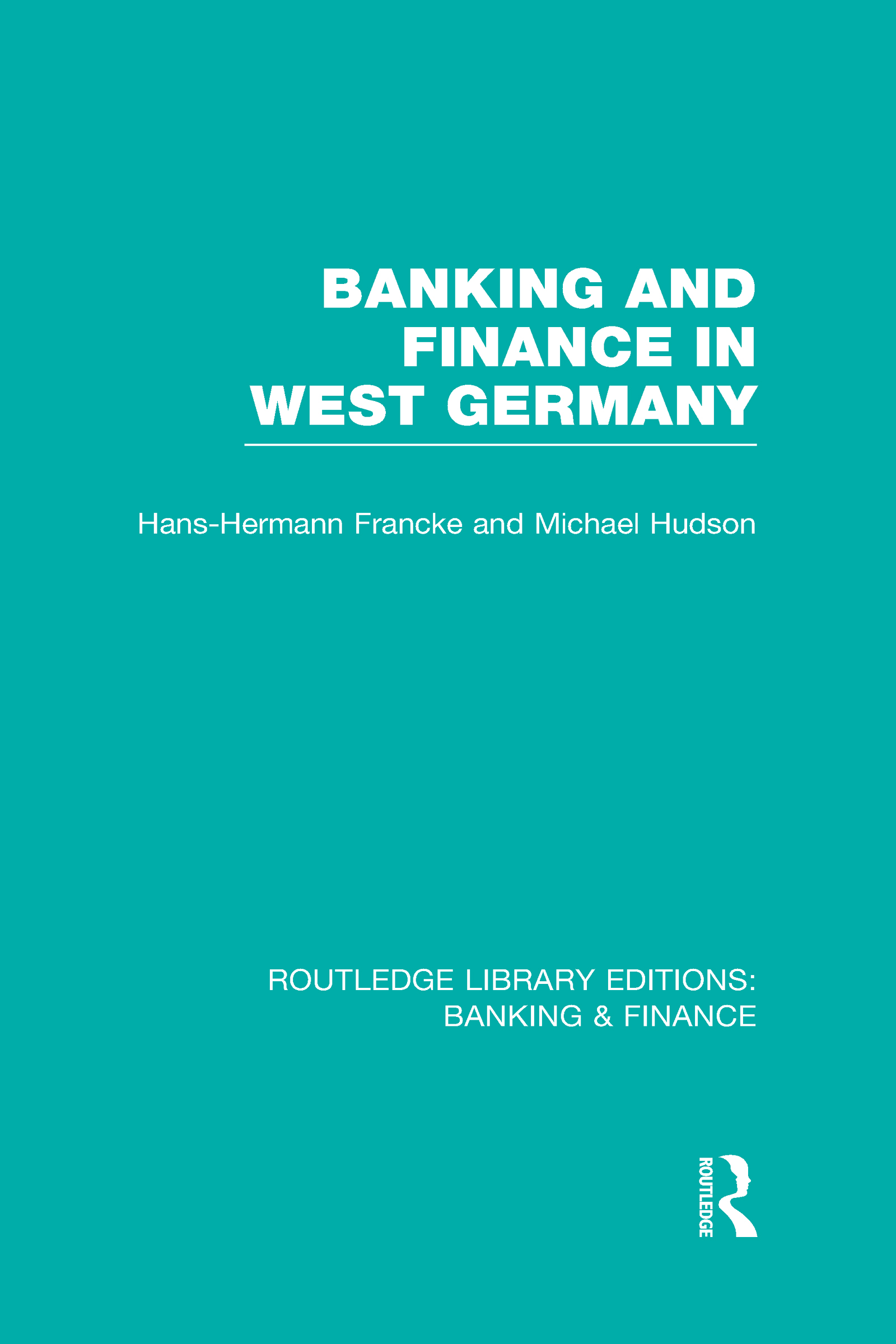 Banking and Finance in West Germany (RLE Banking & Finance) (Hardback) book cover