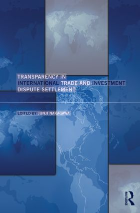 Transparency in International Trade and Investment Dispute Settlement: 1st Edition (Hardback) book cover