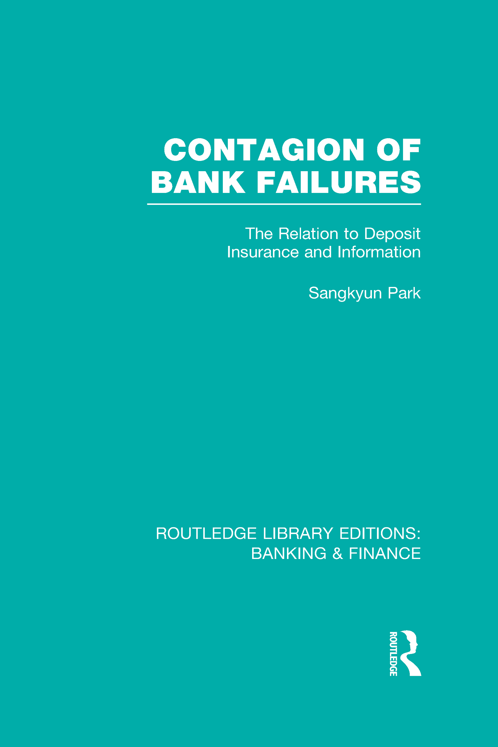 Contagion of Bank Failures (RLE Banking & Finance): The Relation to Deposit Insurance and Information (Hardback) book cover