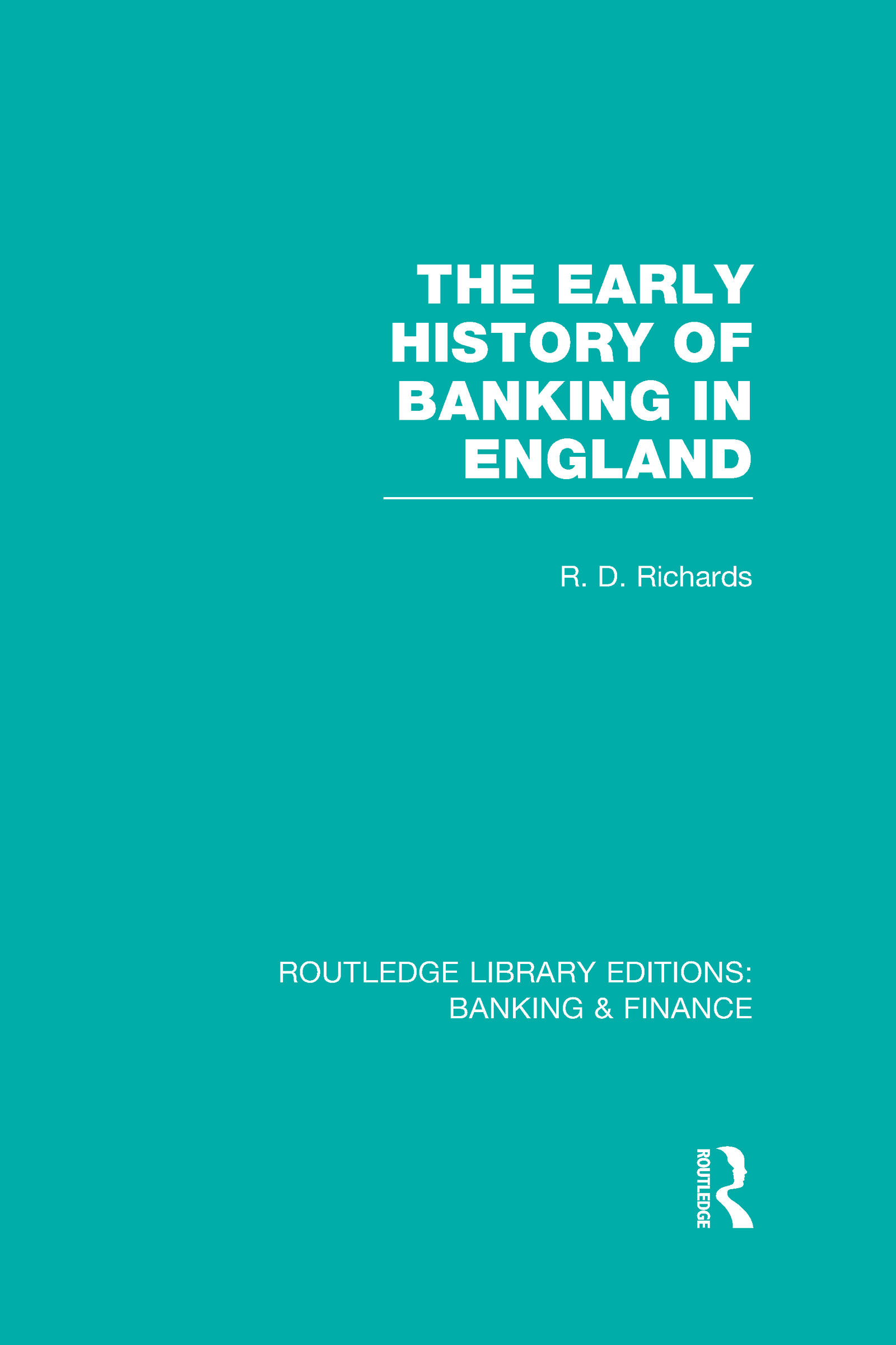 The Early History of Banking in England (RLE Banking & Finance) (Hardback) book cover