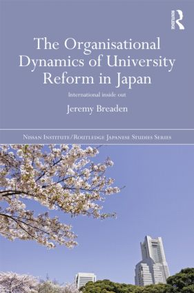 The Organisational Dynamics of University Reform in Japan: International Inside Out (Hardback) book cover