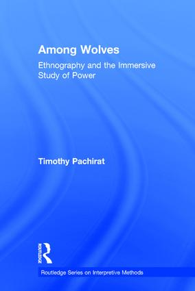 Among Wolves: Ethnography and the Immersive Study of Power, 1st Edition (Hardback) book cover