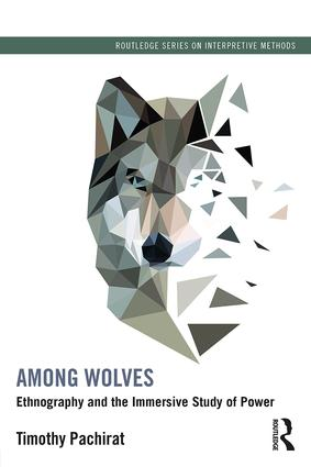 Among Wolves: Ethnography and the Immersive Study of Power, 1st Edition (Paperback) book cover