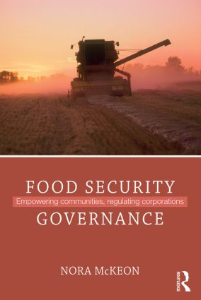 Food Security Governance: Empowering Communities, Regulating Corporations book cover