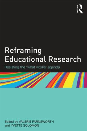 Reframing Educational Research: Resisting the 'what works' agenda (Paperback) book cover