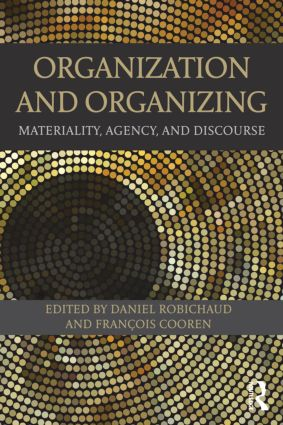 Organization and Organizing: Materiality, Agency and Discourse (Paperback) book cover