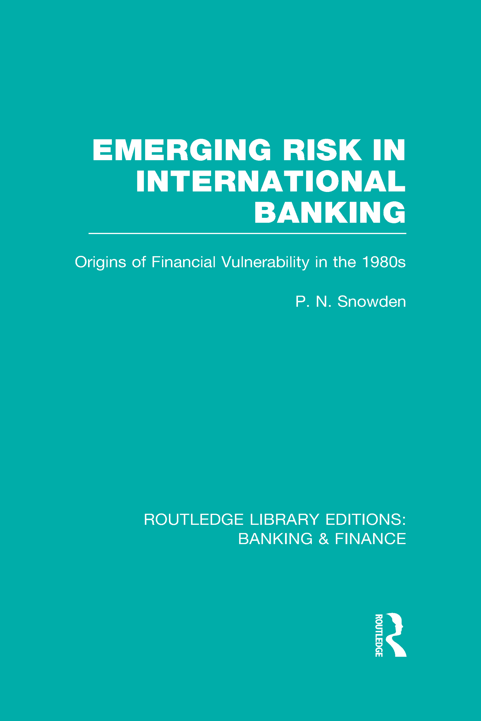 Emerging Risk in International Banking (RLE Banking & Finance): Origins of Financial Vulnerability in the 1980s (Hardback) book cover