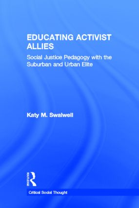 Educating Activist Allies: Social Justice Pedagogy with the Suburban and Urban Elite book cover